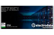 Grupo Electrodata: Especialista en soluciones de Networking de Citrix