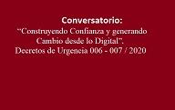 Conversatorio sobre DU 006 y 007