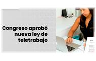 Lista la Ley del Teletrabajo