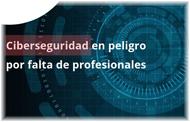 Escasez de Profesionales en Ciberseguridad